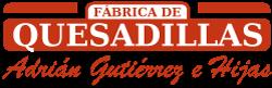 QUESADILLAS ADRIAN GUTIERRREZ E HIJAS